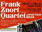 Frank Znort Quartet(from Norway) JAPAN TOUR 東京公演 2015.01.18(sun) at shibuya UNDER DEER LOUNGE