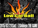 Low-Cal-Ball vol.59 ~The 11th Anniversary ~2015/02/21(SAT) at SHIBUYA THE GAME / A-FILES オルタナティヴ ストリートカルチャー ウェブマガジン