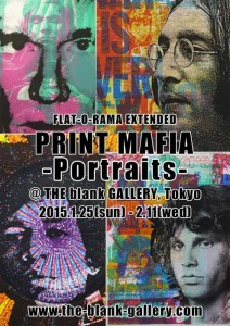 "PRINT MAFIA ""Portraits"" 2015年1月25日(日)~2月11日(水・祝) at THE blank GALLERY"