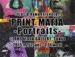 "PRINT MAFIA ""Portraits"" 2015年1月25日(日)~2月11日(水・祝) at THE blank GALLERY / A-FILES オルタナティヴ ストリートカルチャー ウェブマガジン"