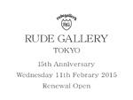 RUDE GALLERY が15周年を迎える2015年2月11日(水・祝日)に『RUDE GALLERY TOKYO』としてリニューアルオープン! / A-FILES オルタナティヴ ストリートカルチャー ウェブマガジン