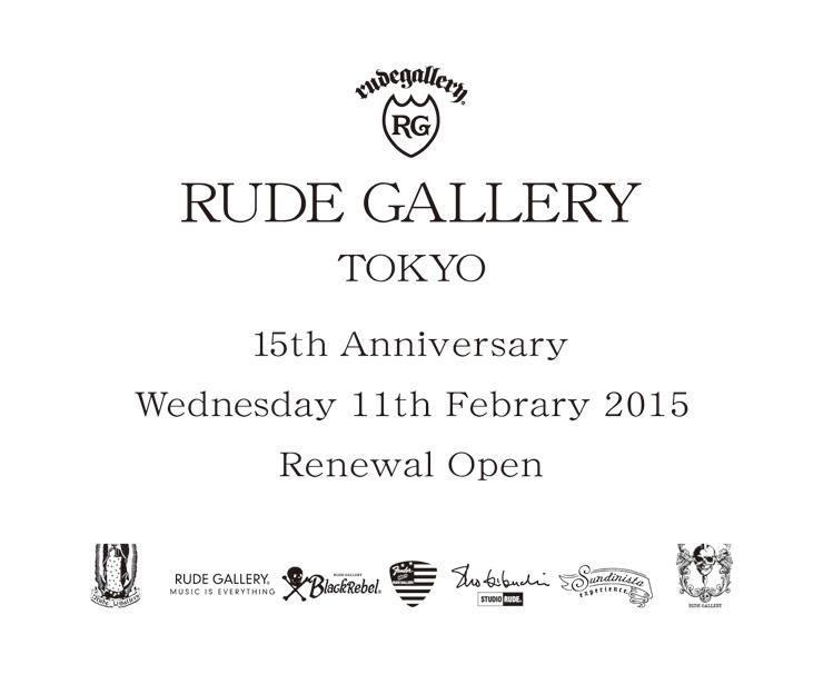 RUDE GALLERY が15周年を迎える2015年2月11日(水・祝日)に『RUDE GALLERY TOKYO』としてリニューアルオープン!