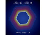 PAUL WELLER - New Album 『SATURNS PATTERN』 Release / A-FILES オルタナティヴ ストリートカルチャー ウェブマガジン