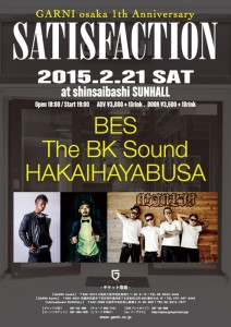 SATISFACTION -GARNI osaka 1th Anniversary- 2015.02.21(sat) at shinsaibashi SUNHALL