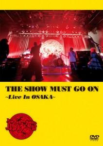 筋肉少女帯 - LIVE DVD 『THE SHOW MUST GO ON ~Live In OSAKA~』