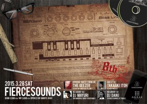 FIERCESOUNDS 8TH ANNIVERSARY PARTY 2015.03.28(sat) at Shibuya amate-raxi