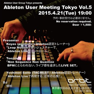 Ableton User Meeting Tokyo Vol.5 - 2015.04.21 (Tue) at 三軒茶屋 Space Orbit