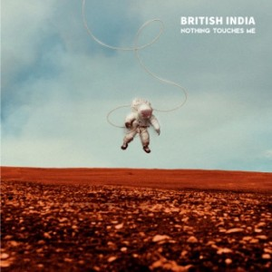 BRITISH INDIA - New Album 『NOTHING TOUCHES ME』 Release