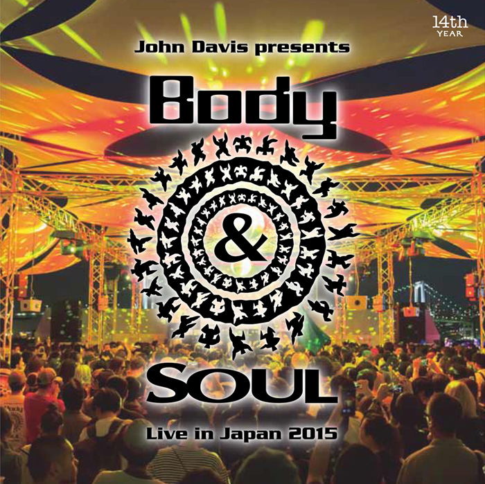 John Davis presents Body&SOUL Live in Japan 2015/2015.05.17 (日) at 晴海客船ターミナル特設会場