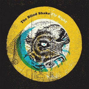 THE BLIND SHAKE - New LP 『Fly Right』 Release