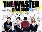 THE WASTED - New Album 『DEAR DORK』 Release / A-FILES オルタナティヴ ストリートカルチャー ウェブマガジン