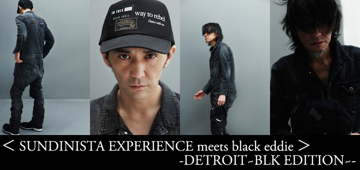 < SUNDINISTA EXPERIENCE meets black eddie >  -DETROIT~BLK EDITION~-