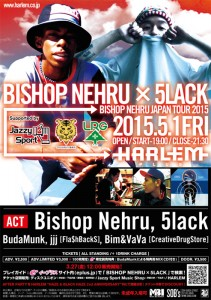 Bishop Nehru × 5lack -BISHOP NERHU JAPAN TOUR 2015/2015.05.01(Fri) at 渋谷 HARLEM PLUS