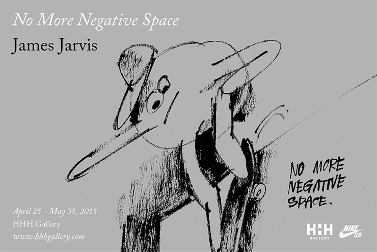 "JAMES JARVIS ""NO MORE NEGATIVE SPACE"" 2015年4月25日(土)~5月31日(日) at HHH gallery"