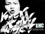 KMC インタビュー