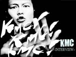 KMC インタビュー / A-FILES オルタナティヴ ストリートカルチャー ウェブマガジン