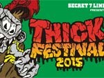 SECRET 7 LINE presents THICK FESTIVAL 2015/2015.05.23 (SAT),24(SUN) at 川崎 CLUB CITTA'