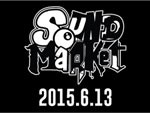 SOUND MARKET 2K15 – 2015.06.13 (sat) at 名古屋 DIAMOND HALL