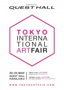 TOKYO INTERNATIONAL ART FAIR  - 2015年5月22日(金)~23日(土) BY GLOBAL ART AGENCY at QUEST HALL HARAJUKU