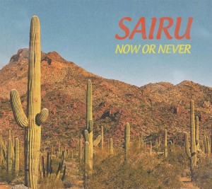 SAIRU - New Album『NOW OR NEVER』Release