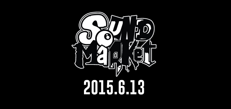 SOUND MARKET 2K15 - 2015.06.13 (sat) at 名古屋 DIAMOND HALL