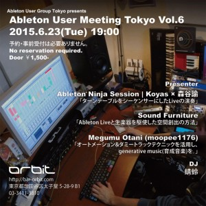 Ableton User Meeting Tokyo Vol.6 – 2015.06.23 (Tue) at 三軒茶屋 Space Orbit
