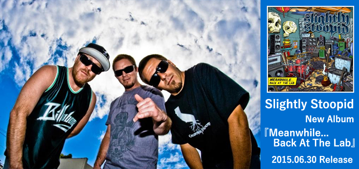 Slightly Stoopid - New Album『Meanwhile...Back At The Lab』Release