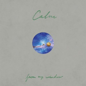 Calm - New Album『from my window』Release