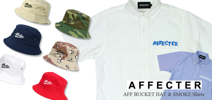 AFFECTER – PICK UP ITEMS (AFF BUCKET HAT & SMOKE Shirts)