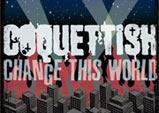 COQUETTISH - New Album『CHANGE THIS WORLD』Release / A-FILES オルタナティヴ ストリートカルチャー ウェブマガジン