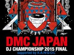 DMC JAPAN DJ CHAMPIONSHIPS 2015 – 2015.8.29 (Sat) at WOMBLIVE ファイナリスト10名が決定!