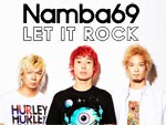 NAMBA69 – MINI ALBUM+DVD『LET IT ROCK』Release