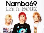 NAMBA69 - MINI ALBUM+DVD『LET IT ROCK』Release / A-FILES オルタナティヴ ストリートカルチャー ウェブマガジン