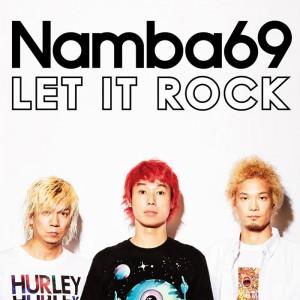 NAMBA69 - MINI ALBUM+DVD『LET IT ROCK』Release
