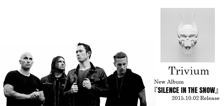 Trivium - New Album『SILENCE IN THE SNOW』Release