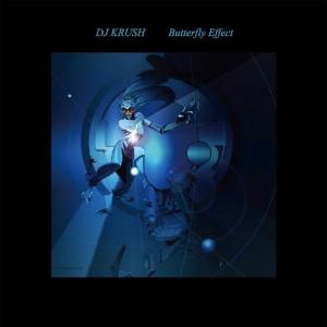 DJ KRUSH - New Album『Butterfly Effect』Release