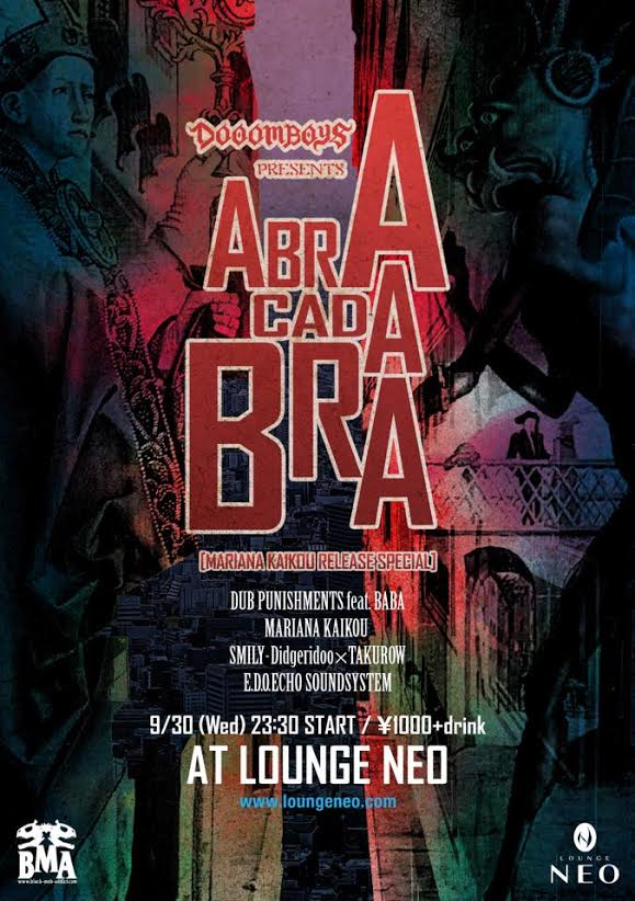 "DOOOOMBOYS presents ""A B R A C A D A B R A "" [MARIANA KAIKOU RELEASE SPECIAL] 2015.09.30(Wed) at 渋谷lounge NEO"
