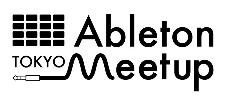 Ableton Meetup Tokyo について