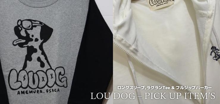 LOU DOG – PICK UP ITEM'S (ロングスリーブ,ラグランTee & フルジップパーカー)