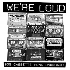 V.A.『WE'RE LOUD: 90s Cassette Punk Unknowns』Release