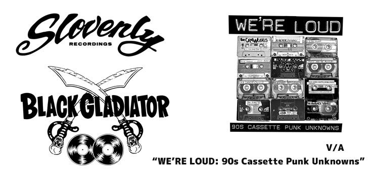 V.A.『WE'RE LOUD: 90s Cassette Punk Unknowns』Release
