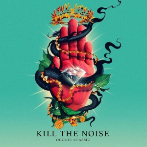 Kill The Noise - 1st Album『Occult Classic』配信開始!