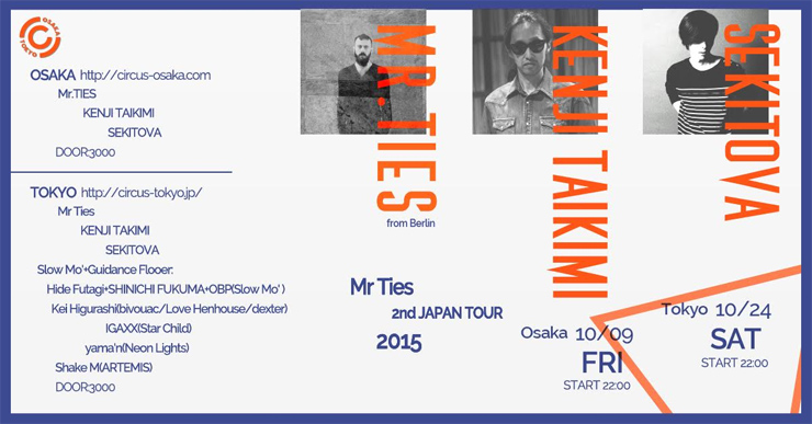 MR.TIES 2ND JAPAN TOUR 2015.10.24(Sat) at CIRCUS TOKYO