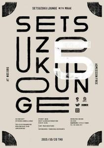 "-Culture Party- ""SETSUZOKU LOUNGE × MHAK""Vol.5 2015.10.20 (Tue) at 渋谷NOS ORG"