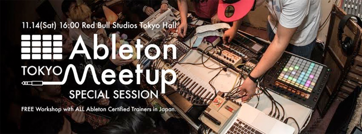 Ableton Meetup Tokyo Special Session 2015年11月14日 (土) at Red Bull Studios Tokyo Hall