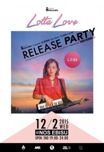 "-Culture Party- SETSUZOKU Presents G.RINA""Lotta Love""Release Party Suported by TOWER RECORDS 2015.12.02 (Wed) at NOS EBISU"