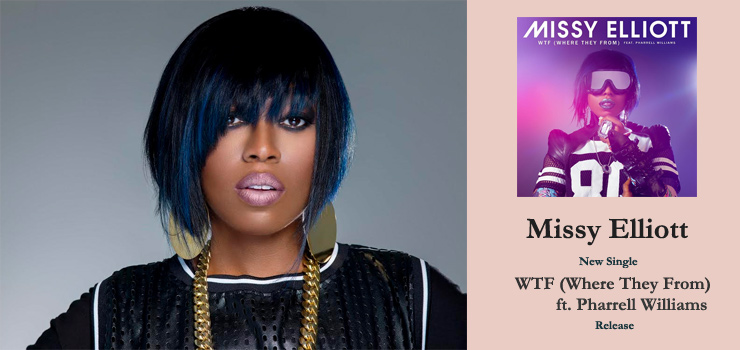 Missy Elliott - New Single『WTF (Where They From) ft. Pharrell Williams』Release
