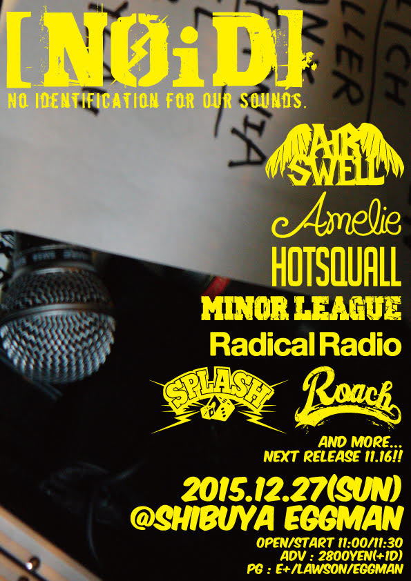 NOiD] -2015 FINAL- 2015.12.27(sun) at shibuya eggman ~出演アーティスト第1弾発表~
