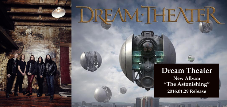 Dream Theater - New Album 『The Astonishing』Release