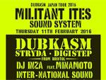 DUBKASM Japan Tour 2016 MILITANT ITES SOUND SYSTEM 2016.02.11(木 祝) at 相模原 CLUB R -Rainbow / A-FILES オルタナティヴ ストリートカルチャー ウェブマガジン